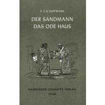 Der Sandmann / Das öde Haus