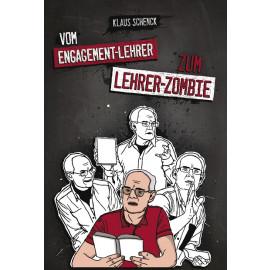 Vom Engagement-Lehrer zum Lehrer-Zombie (Klaus Schenck)