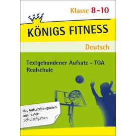 Textgebundener Aufsatz – TGA Realschule. Deutsch Klasse 8-10