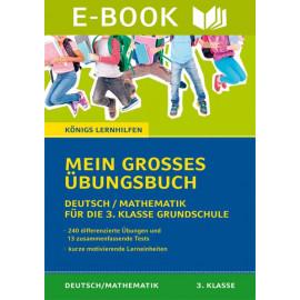 Mein großes Übungsbuch: Deutsch & Mathematik für die 3. Klasse Grundschule.