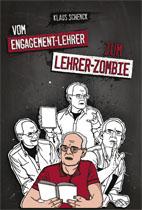 Vom Engagement-Lehrer zum Lehrer-Zombie
