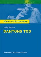 Königs Erläuterungen: Dantons Tod